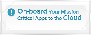 On-board Your Mission Critical Apps to the Cloud