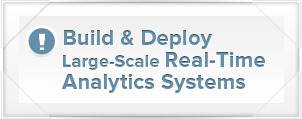 Build & Deploy Large-Scale Real-Time Analytics Systems