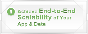 Achieve End-to-End Scalability of Your App & Data