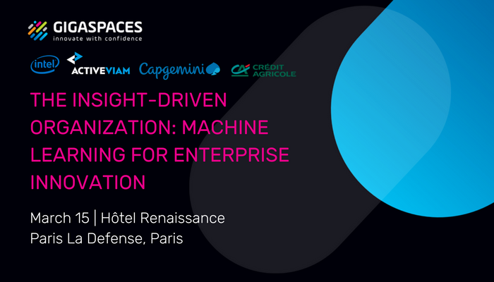 GigaSpaces Insight-Driven Organization Event Paris March 2018