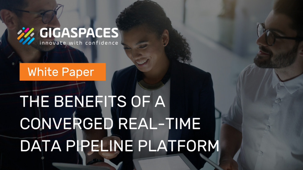 White paper The Benefits Of A Converged Real-Time Data Pipeline Platform