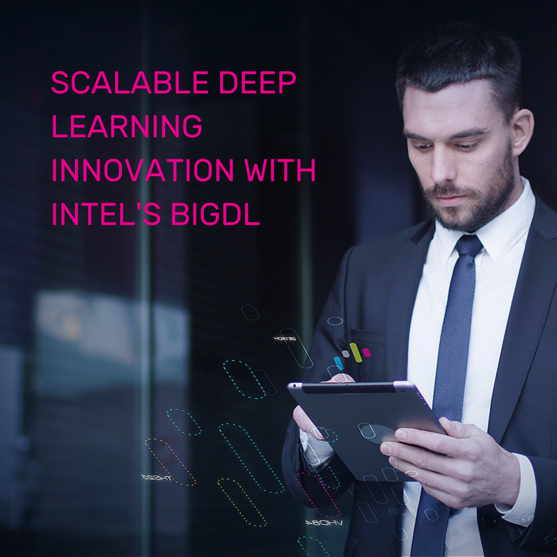 SCALABLE DEEP LEARNING INNOVATION WITH INTEL'S BIGDL